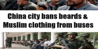 बुरखा हटवा, दाढ्या काढा – चीनचा नवा आदेश